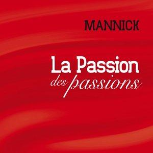 La Passion des passions | Mannick