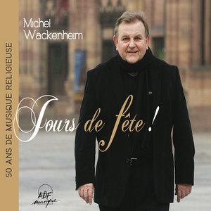 Jours de fête! (50 ans de musique religieuse) | Michel Wackenheim