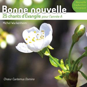 Bonne nouvelle (25 chants d'Évangile pour l'année A) | Chœur Cantemus Domino