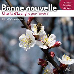 Bonne nouvelle - Chants d'Évangile pour l'année C | Chœur Cantemus Domino