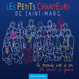 Le monde est à toi | Les Petits Chanteurs de Saint-Marc