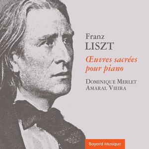 Liszt: Œuvres sacrées pour piano | Dominique Merlet