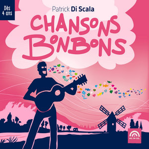 Chansons bonbons (Dès 4 ans)   Patrick Di Scala