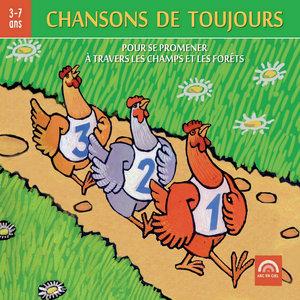 Chansons de toujours, Vol. 1: Pour se promener à travers les champs et les forêts (3 à 7 ans) | Charlie