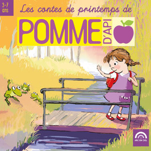 Les contes de printemps de Pomme d'Api (3 à 7 ans) | Gérard Rouzier