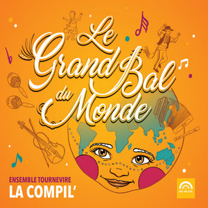 Le grand bal du monde | Ensemble Tournevire