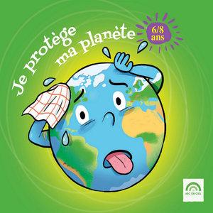Je protège ma planète (6 - 8 ans) | Jean Humenry
