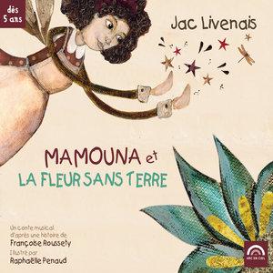 Mamouna et la fleur sans terre | Jac Livenais