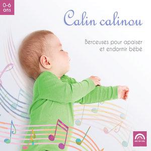 Calin calinou: Berceuses pour apaiser et endormir bébé | Michel Barouille