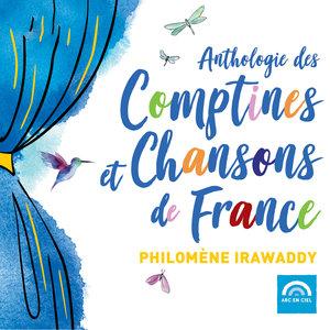Anthologie des comptines et chansons de France | Philomène Irawaddy