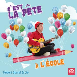 C'est la fête à l'école | Hubert Bourel