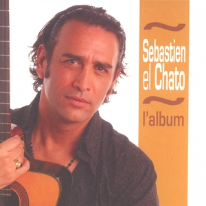 Best of Sébastien El Chato | Sébastien El Chato