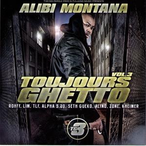Toujours Ghetto Volume 3 | Alibi Montana