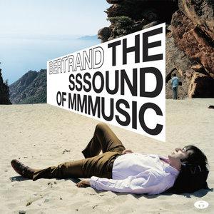 The Sssound of Mmmusic (Bonus Track Version) | Bertrand Burgalat