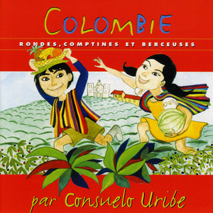 Colombie: Rondes, comptines et berceuses | Consuelo Uribe
