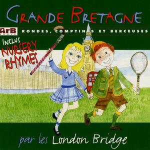 Grande Bretagne: Rondes, comptines et berceuses | Les London Bridge