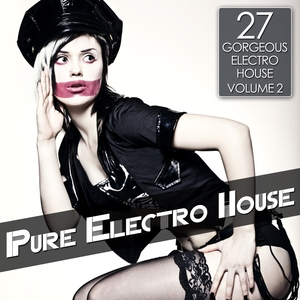 Pure Electro House, Vol. 2 | Sunloverz