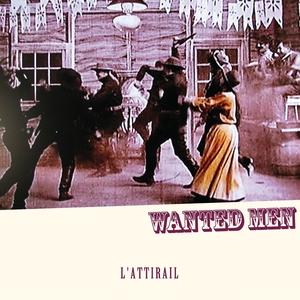 Wanted Men | L'Attirail