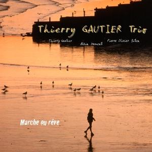 Marche ou rêve   Thierry Gautier Trio