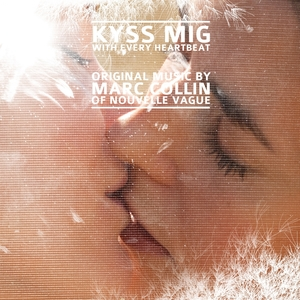 Kyss Mig - With Every Heartbeat | Marc Collin