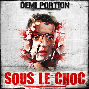 Sous le choc | Demi Portion