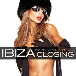 Ibiza Closing : The Soundtrack of 2011