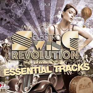 The Electro Swing Revolution - Essential Tracks, Vol. 2 | Lyre le temps
