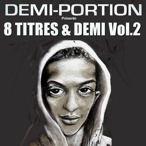 8 titres et demi, vol. 2 | Demi Portion