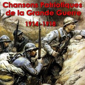 Les chansons patriotiques de la Grande Guerre 1914 - 1918 | Fragson
