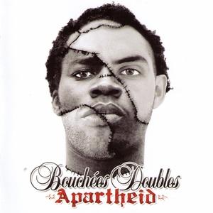 Apartheid | Bouchées Doubles