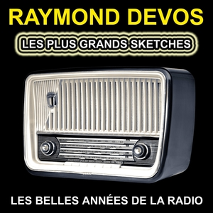 Les plus grands sketches | Raymond Devos