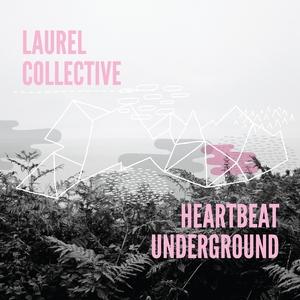 Heartbeat Underground | Laurel Collective