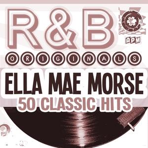 R&b Originals - 50 Classic Hits   Ella Mae Morse