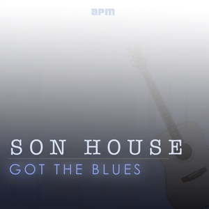 Got the Blues | Son House