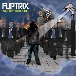 War to Your Door | Fliptrix