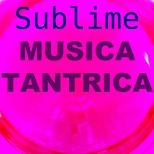 Musica tantrica | Sublime