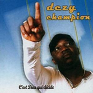 C'est Dieu qui décide   Dezy Champion