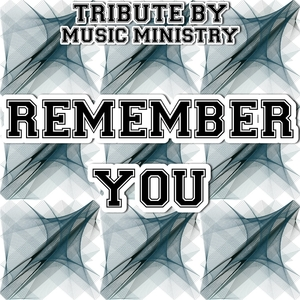 Remember You - Tribute to Wiz Khalifa | Music Ministry
