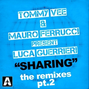 Sharing: The Remixes, Vol. 2 | Tommy Vee