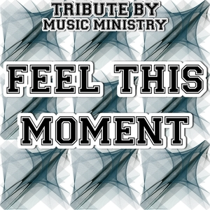 Feel This Moment - A Tribute to Pitbull and Christina Aguilera | Music Ministry