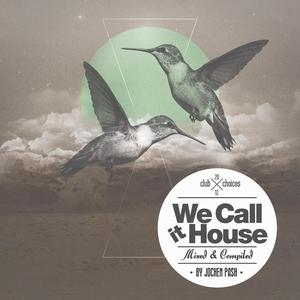 We Call It House Presented By Jochen Pash | Jochen Pash