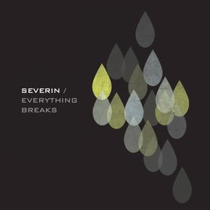 Everything Breaks | Séverin