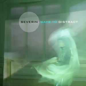 Ways to Distract | Séverin