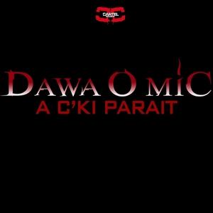 A c'ki parait | Dawa O Mic