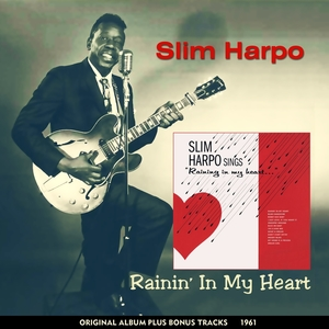Rainin' in My Heart | Slim Harpo