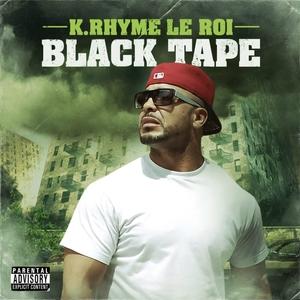Black Tape   K Rhyme Le Roi