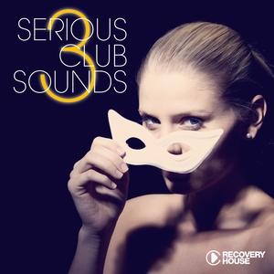 Serious Club Sounds, Vol. 3   Joszef Keller