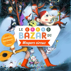 Le grand bazar du Weepers Circus | Weepers Circus