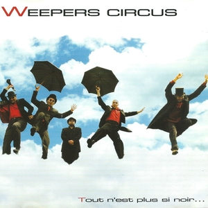 Tout n'est plus si noir | Weepers Circus