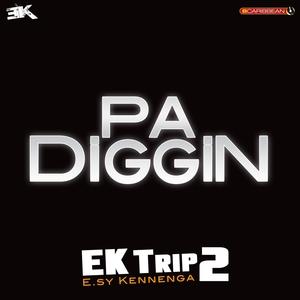Pa Diggin | E.sy Kennenga